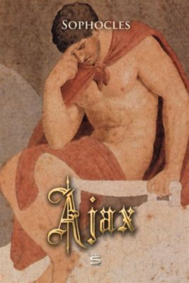 Plays by Sophocles: Ajax, Sophocles