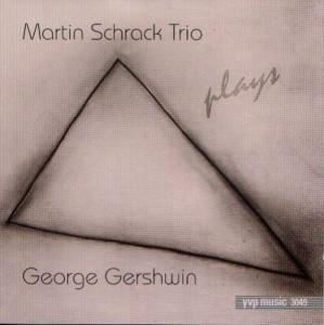 Plays George Gershwin, Martin Schrack Trio