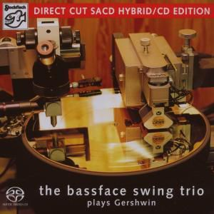 Plays Gershwin (Mehrkanal), The Bassface Swing Trio