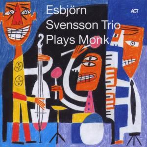 Plays Monk, e.s.t.-Esbjörn Svensson Trio
