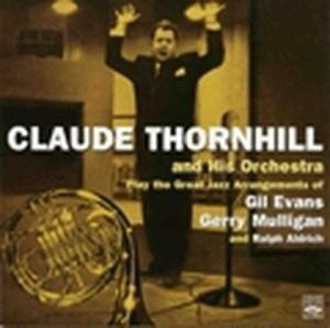 Plays The Arrangements Of G.Ev, Claude Thornhill