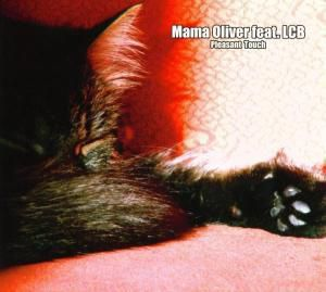 Pleasant Touch, Mama Oliver Feat. L C B