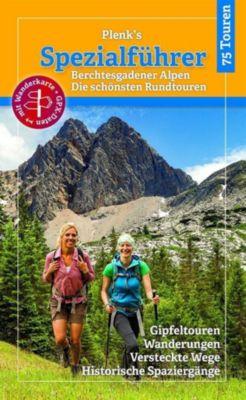 Plenk's Spezialführer, Berchtesgadener Alpen - Die schönsten Rundtouren - mit Karte - Elke Kropp |