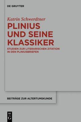 Plinius und seine Klassiker, Katrin Schwerdtner
