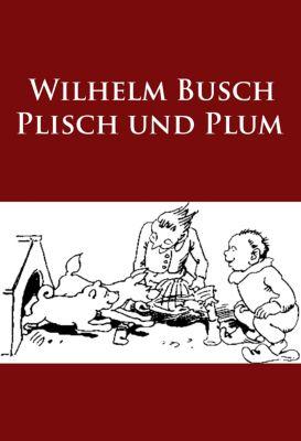 Plisch und Plum, Wilhelm Busch