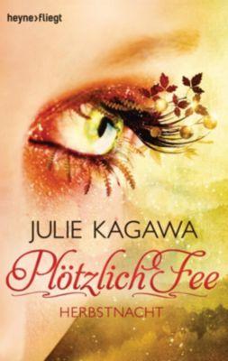 Plötzlich Fee Band 3: Herbstnacht - Julie Kagawa pdf epub
