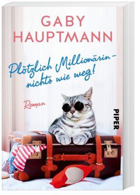 Plötzlich Millionärin - nichts wie weg!, Gaby Hauptmann
