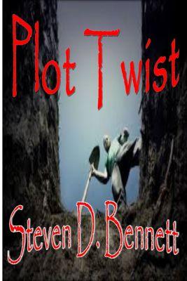Plot Twist, Steven D. Bennett