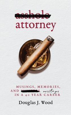 Plum Bay Publishing, LLC: Asshole Attorney, Douglas J Wood