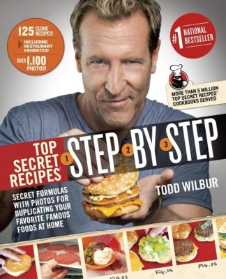 Plume: Top Secret Recipes Step-by-Step, Todd Wilbur