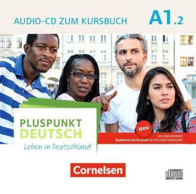 Pluspunkt Deutsch - Leben in Deutschland: .A1.2 Audio-CD zum Kursbuch