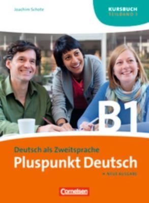 Pluspunkt Deutsch, Neue Ausgabe: Bd.B1/1 Kursbuch (Lektion 1-7), Joachim Schote