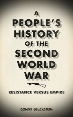 Pluto Press: A People's History of the Second World War, Donny Gluckstein