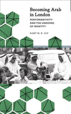 Pluto Press: Becoming Arab in London, Ramy M. K. Aly