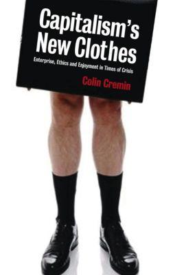 Pluto Press: Capitalism's New Clothes, Ciara Colin Cremin