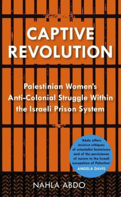 Pluto Press: Captive Revolution, Nahla Abdo
