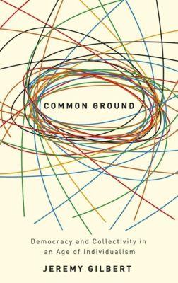 Pluto Press: Common Ground, Jeremy Gilbert