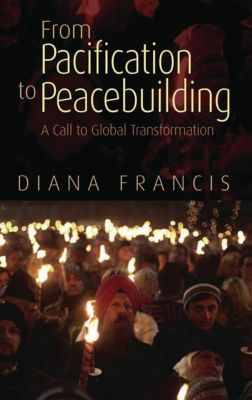Pluto Press: From Pacification to Peacebuilding, Diana Francis