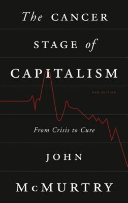 Pluto Press: The Cancer Stage of Capitalism, John McMurtry