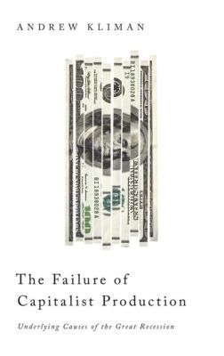 Pluto Press: The Failure of Capitalist Production, Andrew Kliman