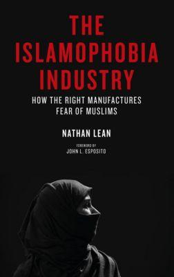 Pluto Press: The Islamophobia Industry, Nathan Lean