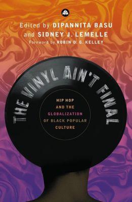 Pluto Press: The Vinyl Ain't Final, Dipannita Basu, Sidney Lemelle