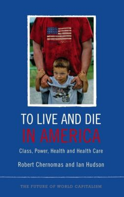 Pluto Press: To Live and Die in America, Ian Hudson, Robert Chernomas