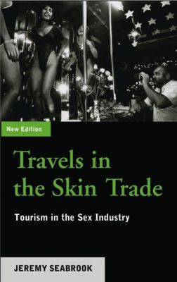 Pluto Press: Travels in the Skin Trade, Jeremy Seabrook