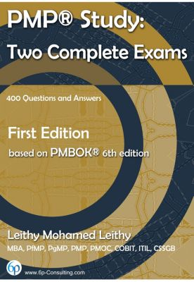 PMP® Study: Two Complete Exams, Leithy Mohamed Leithy
