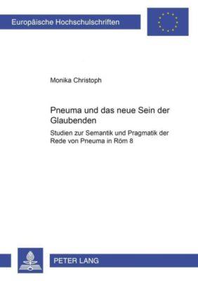 Pneuma und das neue Sein der Glaubenden, Monika Christoph