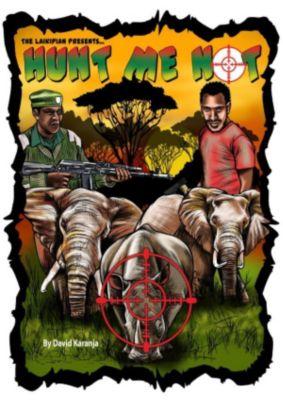 Poaching Grounds: Hunt Me Not (Poaching Grounds), David Karanja