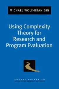 Pocket Guide to Social Work Research Methods: Using Complexity Theory for Research and Program Evaluation, Michael Wolf-Branigin
