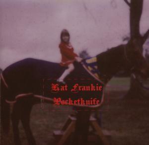 Pocketknife, Kat Frankie
