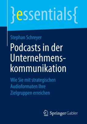 Podcasts in der Unternehmenskommunikation - Stephan Schreyer pdf epub