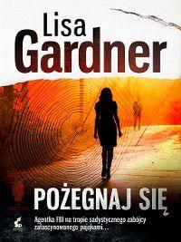 Pożegnaj się, Lisa Gardner