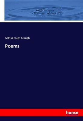 Poems, Arthur Hugh Clough