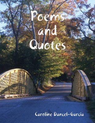 Poems and Quotes, Caroline Dancel-Garcia