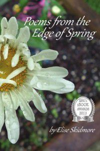 Poems From the Edge of Spring, Elise Skidmore