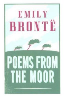 Poems from the Moor, Emily Bronte