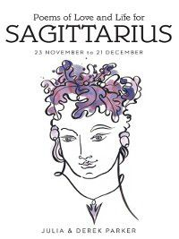 Poems of Love and Life for Sagittarius, DEREK & JULIA PARKER