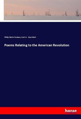 Poems Relating to the American Revolution, Philip Morin Freneau, Evert A. Duyckinck