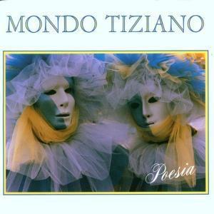 Poesia, Mondo Tiziano