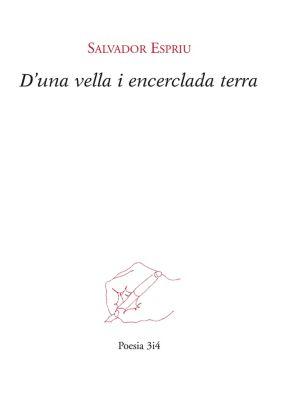 Poesia: D'una vella i encerclada terra, Salvador Espriu