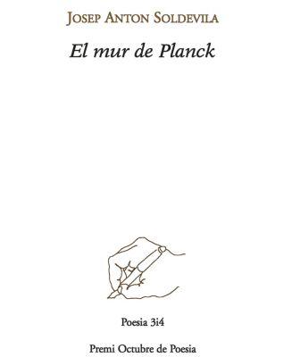 Poesia: El mur de Planck, Josep Antoni Soldevila