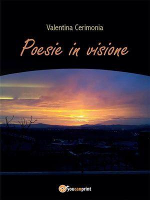 Poesie in visione, Valentina Cerimonia