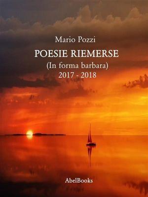 Poesie riemerse, Mario Pozzi