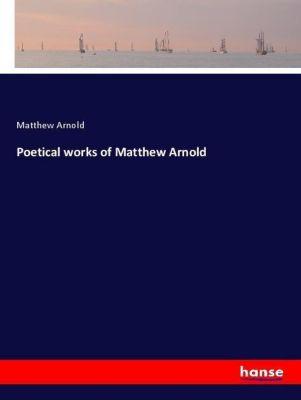 Poetical works of Matthew Arnold, Matthew Arnold