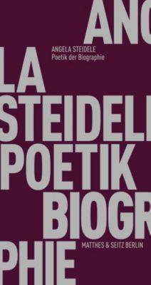 Poetik der Biographie - Angela Steidele |