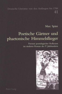 Poetische Gärtner und phaetonische Himmelsflieger, Marc Späni