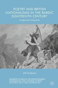 Poetry and British Nationalisms in the Bardic Eighteenth Century, Jeff Strabone